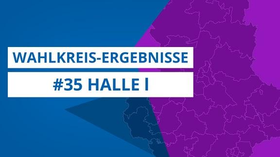Grafik zur Landtagswahl 2021, Wahlkreis 35 Halle I