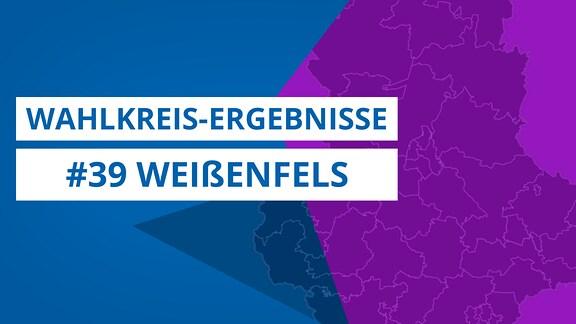 Grafik zur Landtagswahl 2021, Wahlkreis 39 Weißenfels