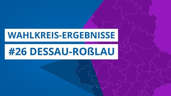 Grafik zur Landtagswahl 2021, Wahlkreis 26 Dessau-Roßlau