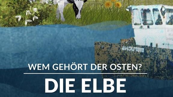 Wem gehört der Osten - Die Elbe