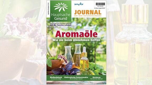 Hauptsache gesund Journal: Wie Aromaöle beim Abnehmen helfen. Mai 2021