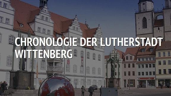 Ein Screenshot von einer Chronologie. Im Hintergrund ist ein Gemälde der Silhouette der Lutherstadt Wittenberg