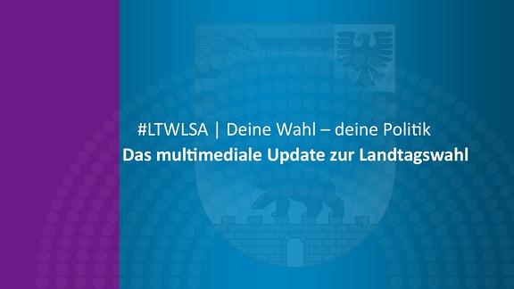 #LTWLSA – das wöchentliche Update zur Landtagswahl