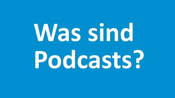 Was sind Podcasts