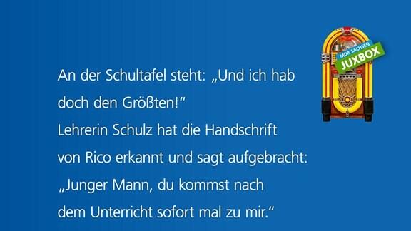 """Auf der Schultafel steht: """"Und ich hab doch den Größten!"""" Lehrerin Schulz hat die Handschrift von Rico erkannt und sagt aufgebracht: """"Junger Mann, du kommst nach dem Unterricht sofort mal zu mir."""" Rico dreht sich zu den anderen um und grinst: """"Seht ihr, Werbung ist alles!"""" von Wolfgang Petrich aus Mügeln"""