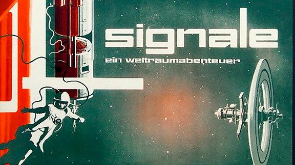 """Plakat des Films """"Signale - Ein Weltraumabenteuer""""."""