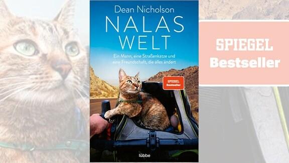 Dean Nicholson: Nalas Welt. Ein Mann, eine Straßenkatze und eine Freundschaft, die alles ändert