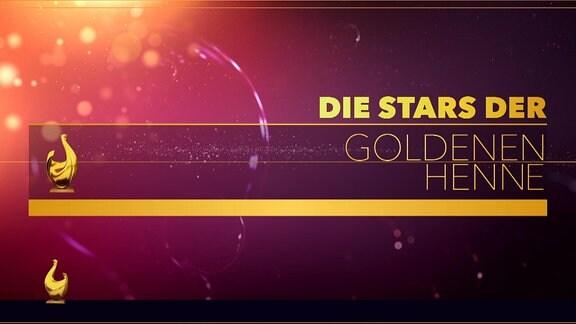 Die Stars der Goldenen Henne