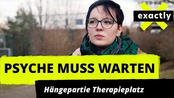 Exactly: Psyche muss warten -  Hängepartie Therapieplatz