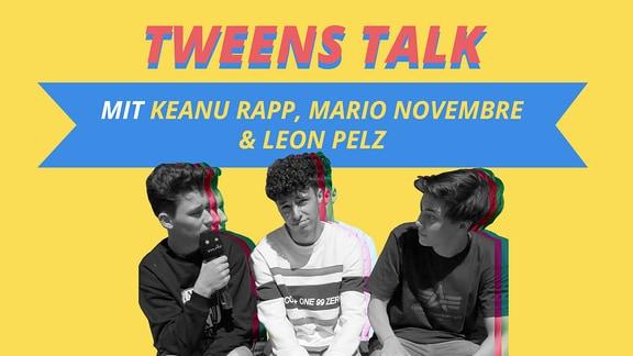 Keanu, Mario und Leon im Tweens Talk