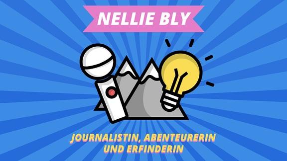 """Episodenbild vom MDR TWEENS Podcast Magisches Mikro auf dem ein Mikro, Berge und Glühlampe abgebildet sind und die Schrift """"Nellie Bly, Journalistin, Abenteurerin und Erfinderin"""""""