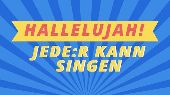 Hallelujah – Jede:r kann singen Vorspannbild im Tweensdesign