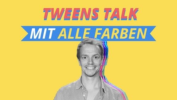 Tweens Talk mit Alle Farben
