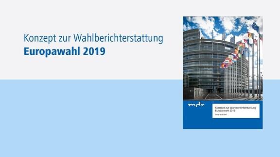 Konzept zur Wahlberichterstattung Europawahl 2019