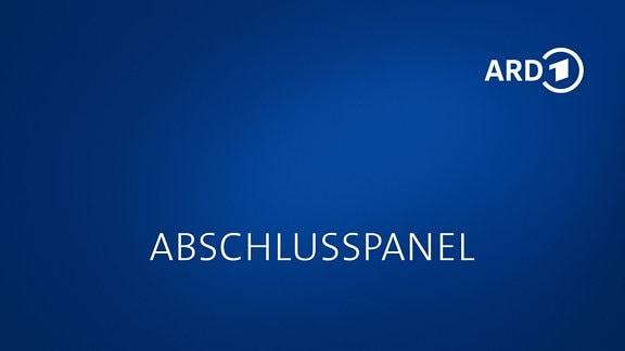 """Grafik mit Schriftzug """"Abschlusspanel"""" und ARD-Logo"""