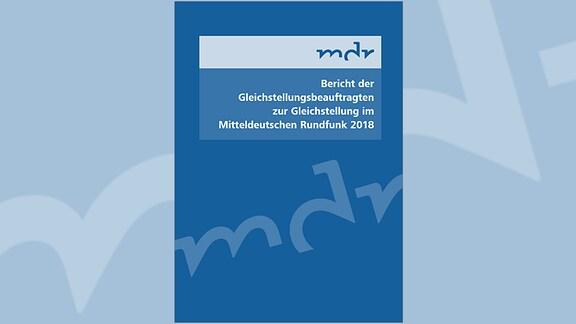 Bericht der Gleichstellungsbeauftragten zur Gleichstellung im Mitteldeutschen Rundfunk 2018