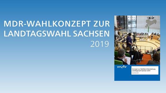 MDR-Wahlkonzept Landtagswahl Sachsen