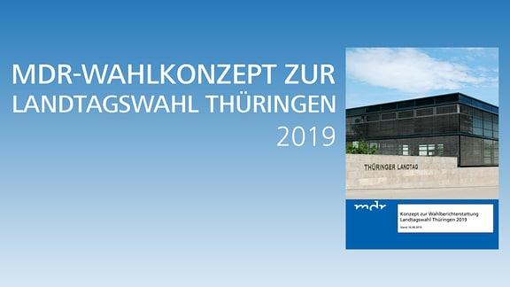 MDR-Wahlkonzept Landtagswahl Thüringen