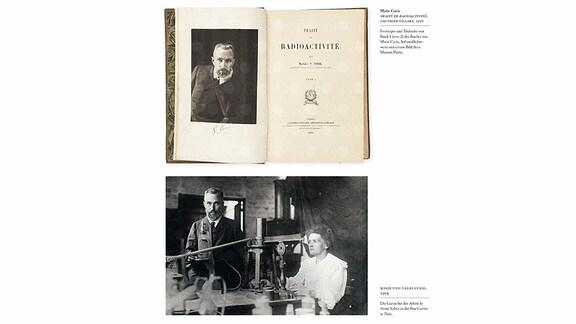 Die Abbildung zeigt eine Buchseite mit zwei Bildern: oben die Titelseite von Marie Curies Buch Traité de Radioactivité  mit dem Bild ihres Mannes Pierre. Unten das Ehepaar Curie, sie an einem Tisch mit dem Aufbau eines optischen Experiments sitzend, er dahinter stehend.