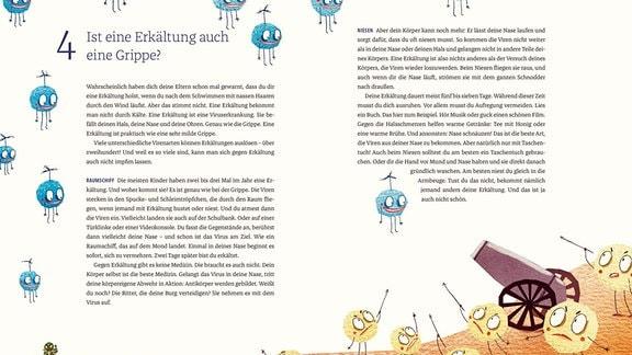 """Das Bild zeigt eine Doppelseite aus dem Buch. Der Text erklärt die Erkältung als sehr milde Grippe und erläutert, wie man sich mit einer Erkältung verhalten sollte. Das Bild wird illustriert von blauen, kugelförmigen Wesen mit einem Propeller auf dem Kopf, die auf einem hautfarbenen Gewebe landen wollen. Am """"Boden"""" wehren sich gelbe Kugeln mit Speeren und einer Kanone."""