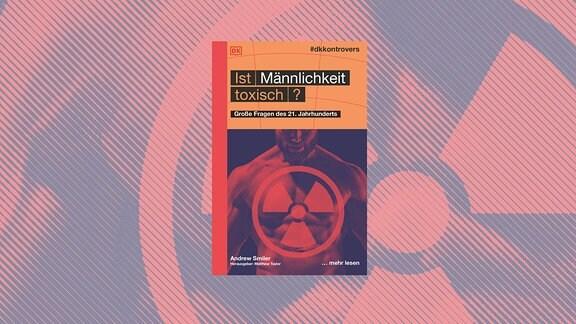 Das Buchcover zeigt den nackten, durchtrainierten Oberkörper eines bärtigen Mannes, auf den das Zeichen für Radioaktivität projiziert ist. Das ganze Bild ist in rot eingefärbt.