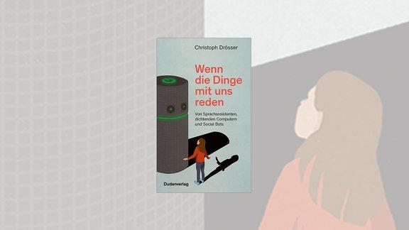 Das Cover zeigt eine riesige zylinderförmige Box zur Sprachsteuerung auf der linken Seite. Davor ein kleines, zur Box aufblickendes Mädchen, das eine hilflose Armbewegung macht.