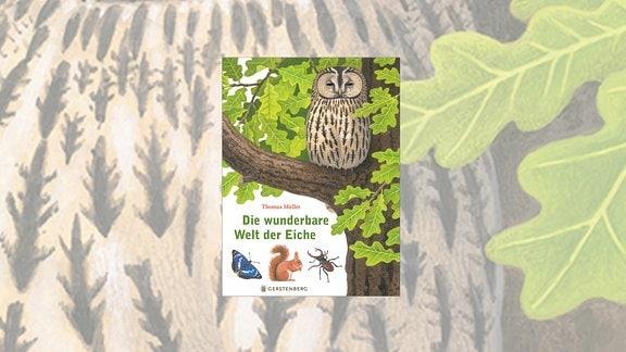 Das Buchcover zeigt einen Baumteil mit einem starken Ast, auf dem eine Eule sitzt. Links unter dem Ast der Buchtitel sowie Zeichnungen von Schmetterling, Eichhörnchen und Hirschkäfer.