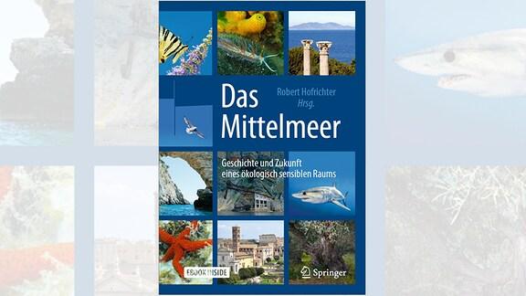 Das Cover zeigt zehn Bilder aus dem Mittelmeerraum, Pflanzen, Tiere, Bauwerke