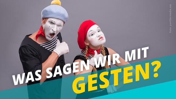 Zwei weiß geschminkte Pantomime-Künstler gestikulieren auffällig. Darüber steht grafisch der Schriftzug: WAs sagen wir mit Gesten.
