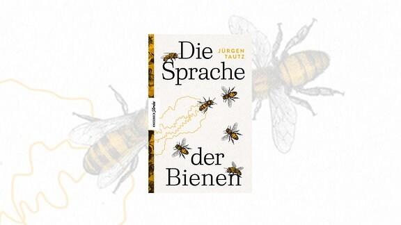 Cover: Die Sprache der Bienen
