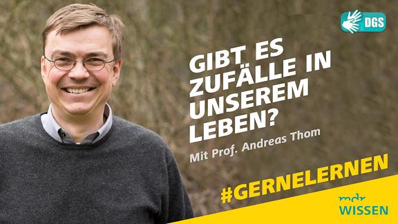 Prof. Dr. Andreas Thom. Schrift: Gibt es Zufälle in unserem Leben? Mit Prof. Dr. Andreas Thom. #GERNELERNEN MDR WISSEN. DGS