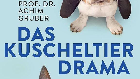 Buchcover von Das Kuscheltierdrama in hellblau mit einem Hund und einer Katze, die traurig nach oben schauen.