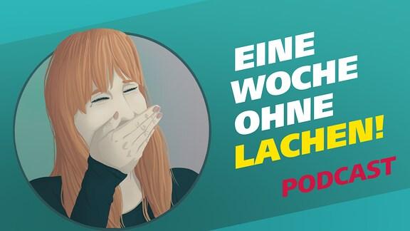 """Covergrafik zur Podcast-Folge von """"Meine Challenge"""": Eine Woche ohne Lachen! Die Illustration zeigt eine junge Frau, die sich vor lauter Lachen die Hand vor den Mund hält und eine Freudenträne im linken Auge hat. Daneben der Schriftzug: Eine Woche ohne Lachen!"""