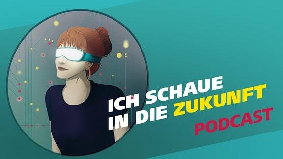 """Covergrafik der Podcast-Folge von """"Meine Challenge"""": Ich schaue in die Zukunft. Die Illustration zeigt eine junge Frau, die durch eine futuristische Brille schaut. Daneben der Schriftzug: Ich schaue in die Zukunft. Gestaltung: Jessica Brautzsch"""