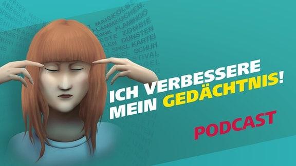 """Covergrafik der Podcast-Folge von """"Meine Challenge"""": Ich verbessere mein Gedächtnis. Die Illustration zeigt eine junge Frau, die mit geschlossenen Augen ihre Hände an ihre Schläfen hält. Im Hintergrund sind Wörter zu sehen. Gestaltung: Jessica Brautzsch"""
