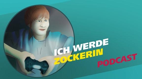 """Covergrafik der Podcast-Folge von """"Meine Challenge"""": Ich werde Zockerin. Die Illustration zeigt eine junge Frau, die einen Gaming-Controller in den Händen hält. Daneben der Schriftzug: Ich werde Zockerin. Gestaltung: Jessica Brautzsch"""