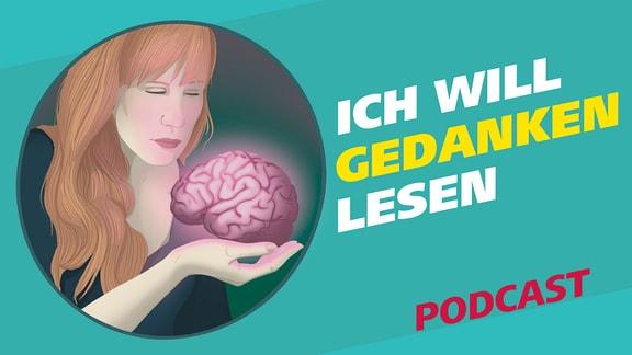 """Covergrafik zur Podcast-Folge von """"Meine Challenge"""": Ich will Gedanken lesen. Die Illustration zeigt eine junge Frau, die mit ihrer rechten Hand ein Gehirn hält und dieses mit konzentriertem Blick fokussiert. Daneben der Schriftzug: Ich will Gedanken lesen."""