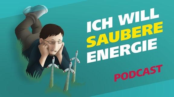 """Covergrafik der Podcast-Folge von """"Meine Challenge"""": Ich will saubere Energie. Die Illustration zeigt einen jungen Mann, der auf einer Wiese liegt und kleinen Windrädern beim Wachsen zusieht. Neben ihm der Schriftzug: Ich will saubere Energie. Gestaltung: Jessica Brautzsch"""