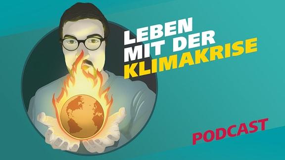 """Covergrafik zur Podcast-Folge von """"Meine Challenge"""": Leben mit der Klimakrise. Die Illustration zeigt ein Porträt eines jungen Mannes. In seiner Hand hält er die Erdkugel, die in Flammen steht. Daneben der Schriftzug: Leben mit der Klimakrise."""