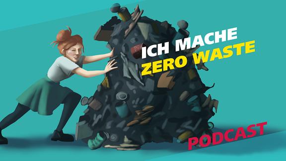 """Eine Grafik einer jungen Frau, die einen riesigen Haufen Müll wegschiebt. Daneben der Schriftzug """"Ich mache Zero Waste""""."""