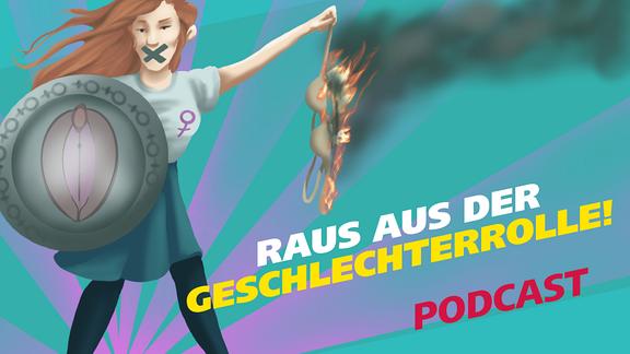 """Auf dem Bild sieht man eine Grafik, die eine junge Frau mit einem Schild und einem brennenden BH zeigt, dazu der Schriftzug """"Raus aus der Geschlechterrolle! Podcast"""""""