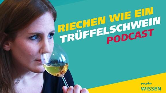 """Titelfoto von MDR Wissen Meine Challenge, Folge """"Riechen wie ein Trüffelschwein"""", Reporterin Danielas Schmidt riecht an einem Gals Weißwein."""