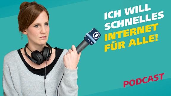 Podcast Reporterin Daniela Schmidt hat ein unzufriedenen Gesichtsausdruck. Daneben steht der Schriftzug: Ich will schnelles Internet für alle.