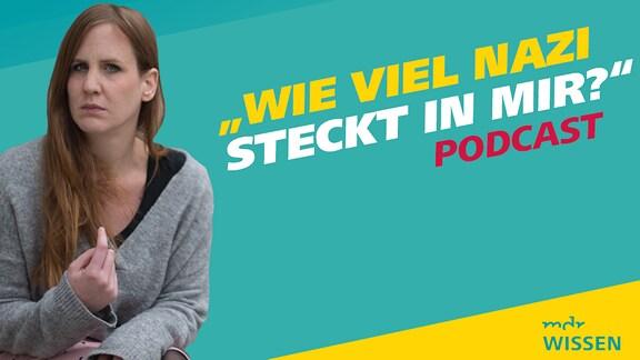 """Portrait der MDR-Reporterin Daniela Schmidt mit Schriftzug """"Wieviel Nazi steckt in mir?"""" Podcast"""