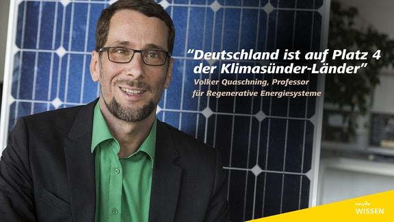 """Der Wissenschaftler Volker Quaschning samt Zitat: """"Deutschland ist auf Platz 4 der Klimasünder-Länder"""