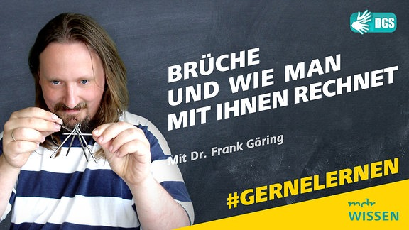Dr. Frank Göring spielt mit Metallnägeln. Schrift: Brüche und wie man mit ihnen rechnet.