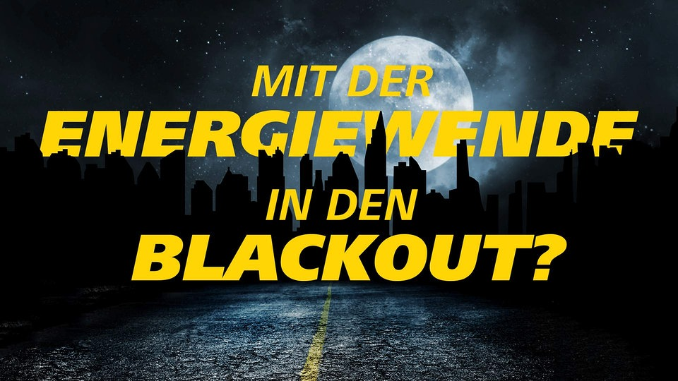 Video mit der Energiewende in den Blackout?