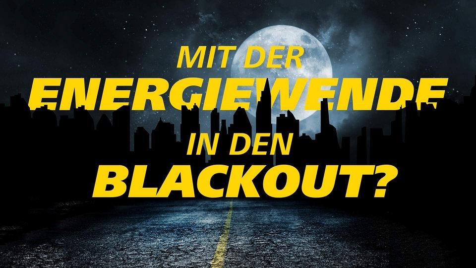 Video mit der Energiewende in den Blackout?