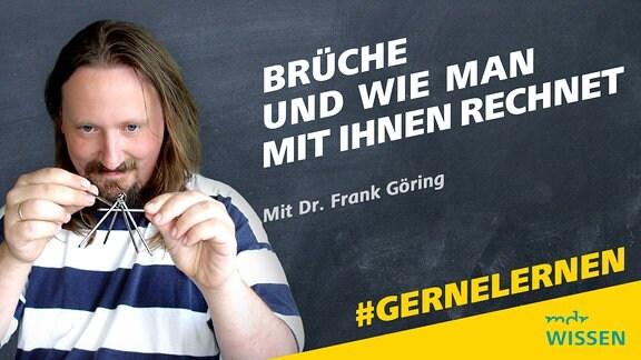 Dr. Frank Göring spielt mit Metallnägeln. Schrift: Brüche und wie man mit ihnen rechnet. Mit Dr. Frank Göring Logo: MDR WISSEN