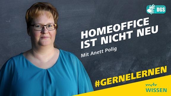 Anett Polig Schrift: Homeoffice ist nicht neu. Mit Anett Polig Logos: MDR WISSEN, DGS